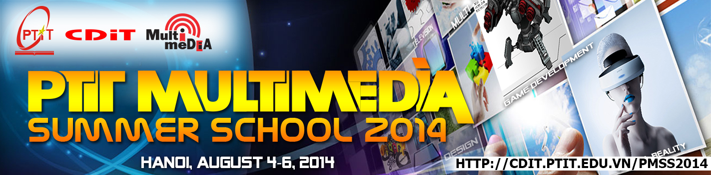 PTIT MULTIMEDIA SUMMER SCHOOL 2014 (PMSS 2014)